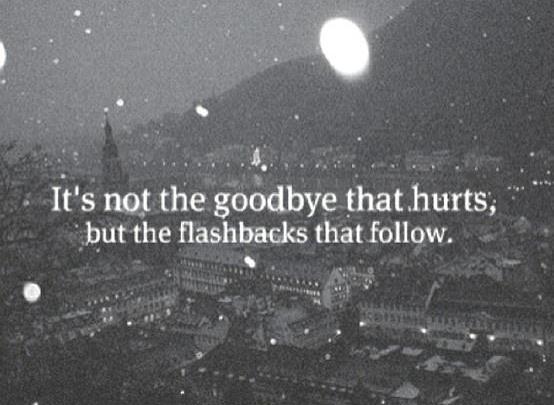 No es el adios lo que duele, sino los recuerdos venideros
